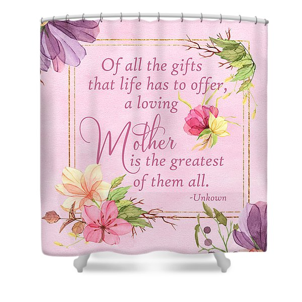 Mother Is The Greatest Gift Shower Curtain