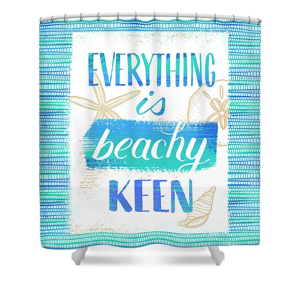Everything Is Beachy Keen Coastal Punny Art Shower Curtain