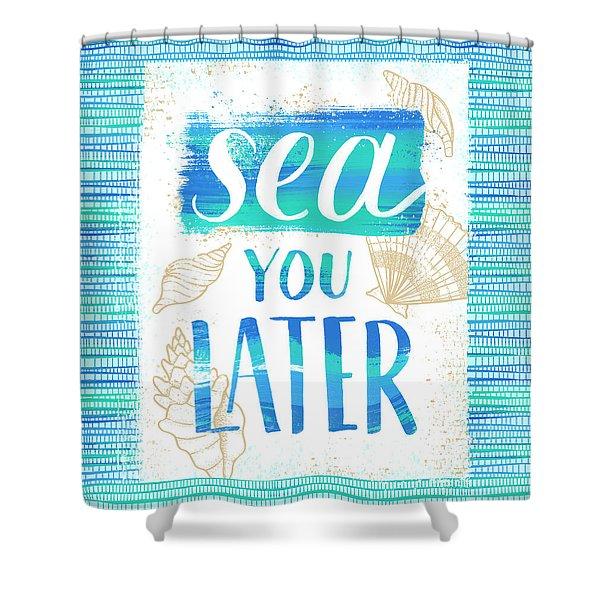 Sea You Later Coastal Punny Art Shower Curtain