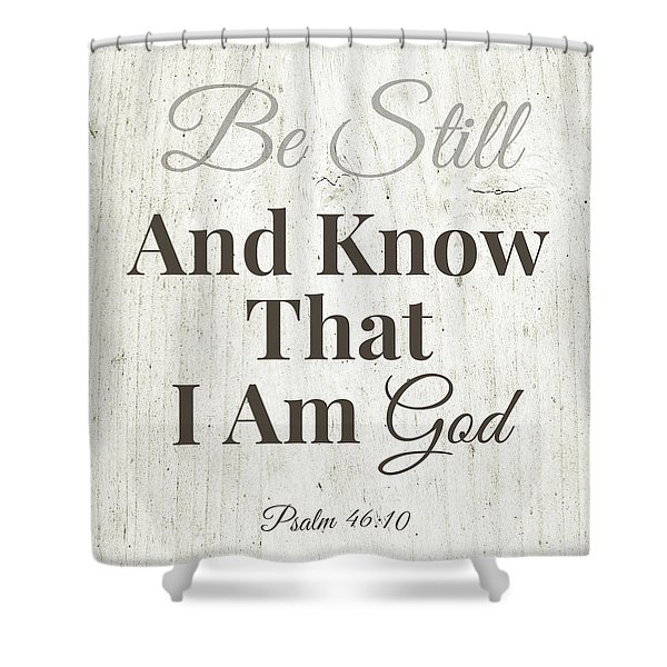 Be Still And Know That I Am God- Art By Linda Woods Shower Curtain
