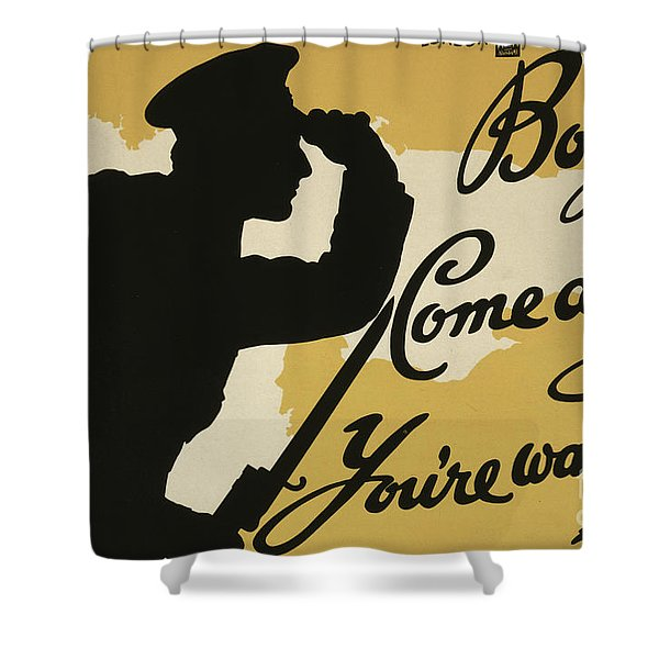 Boys  Come Along, You Are Wanted, 1915  Shower Curtain