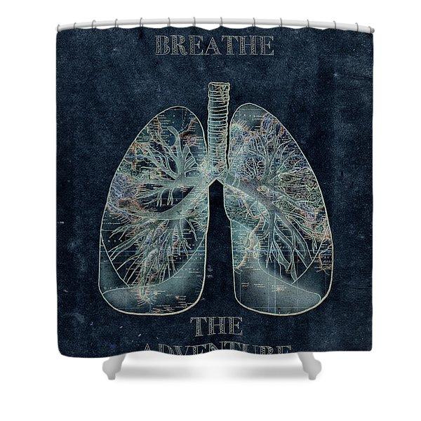 Breathe The Adventure 4 Shower Curtain