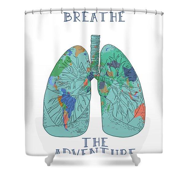 Breathe The Adventure Shower Curtain