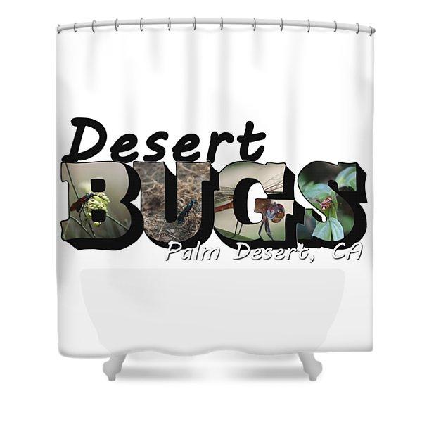 Desert Bugs Big Letter Shower Curtain