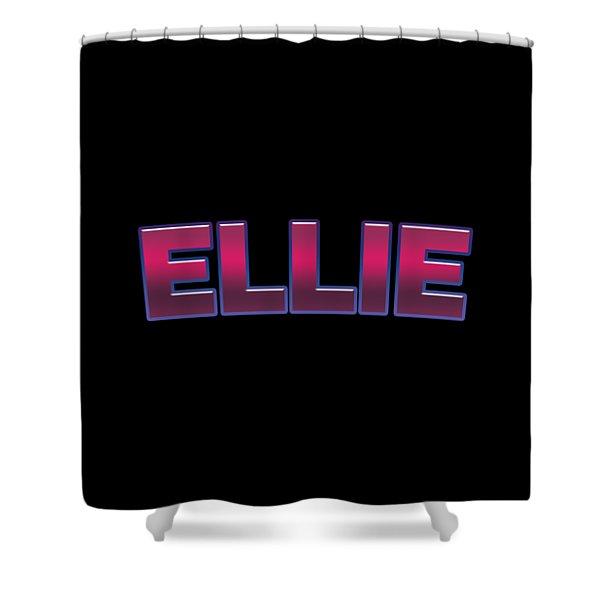 Ellie #ellie Shower Curtain