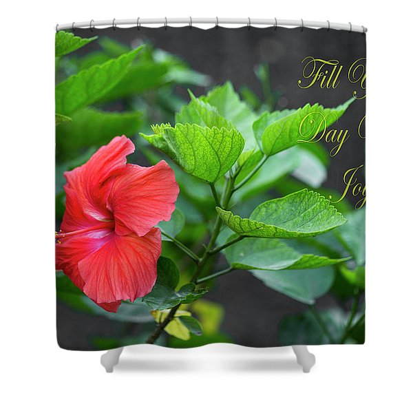 Fill Your Day With Joy Shower Curtain