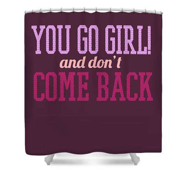 Go Girl Shower Curtain