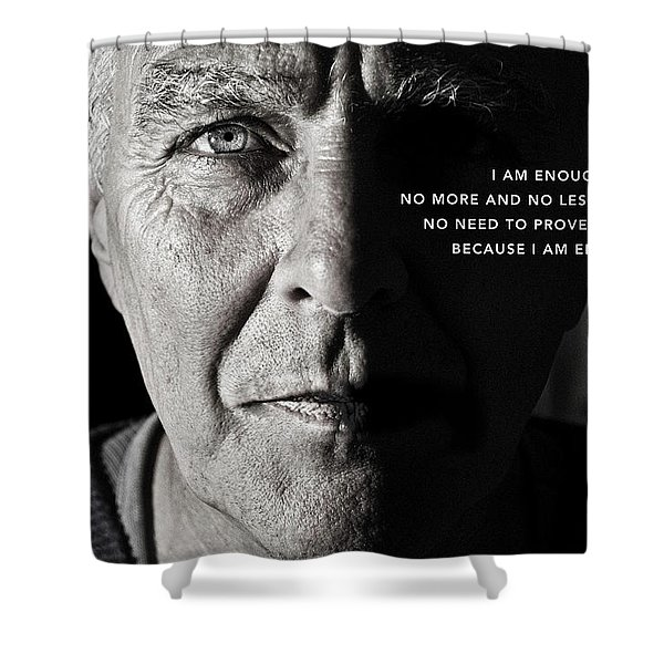 I Am Enough - Part 1 Shower Curtain