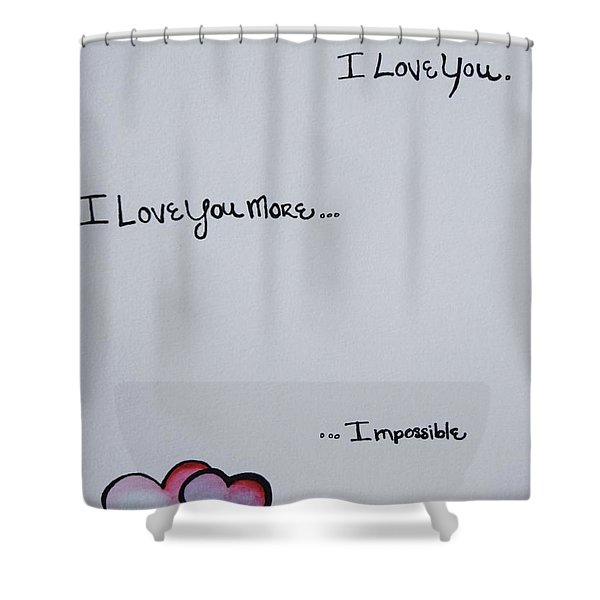 I Love You More, Impossible Shower Curtain