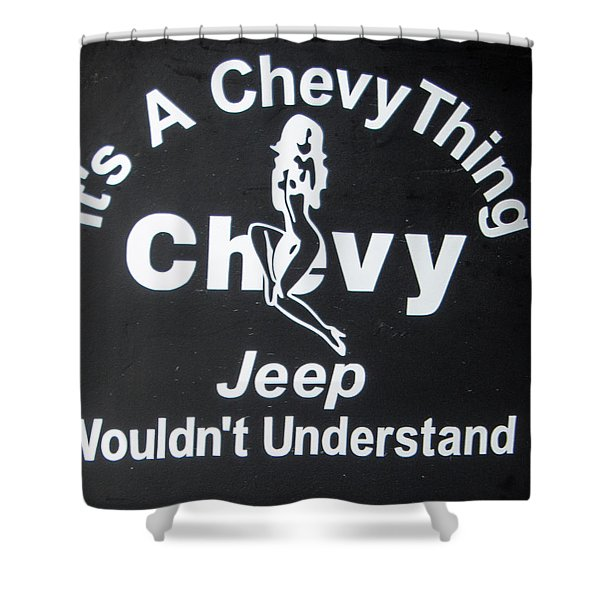 Its A Chevy Thing Shower Curtain