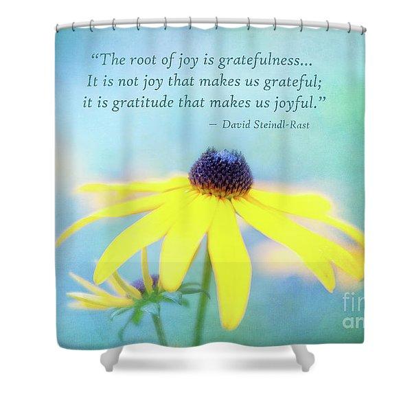Joy And Gratefulness Shower Curtain