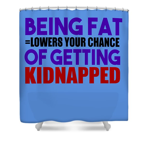 Kidnapped Chances Shower Curtain