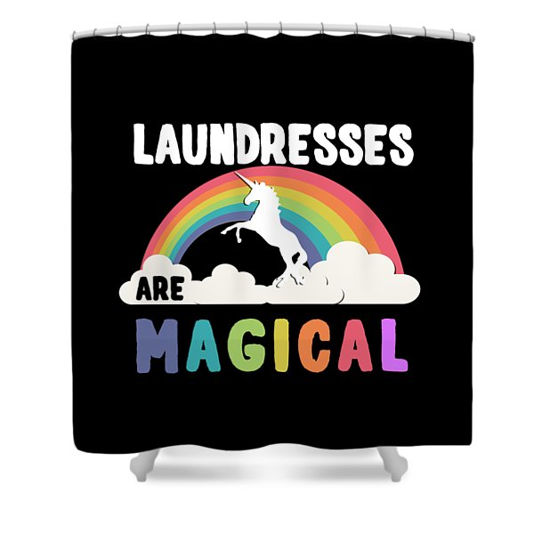 Laundresses Are Magical Shower Curtain