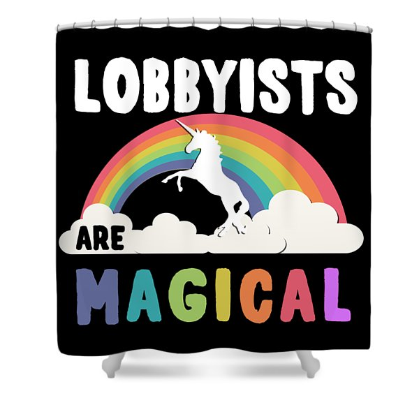 Lobbyists Are Magical Shower Curtain