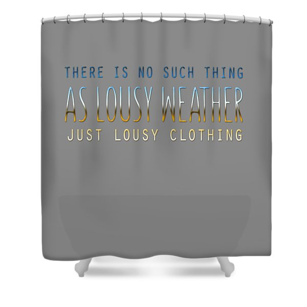 Lousy Clothing Shower Curtain