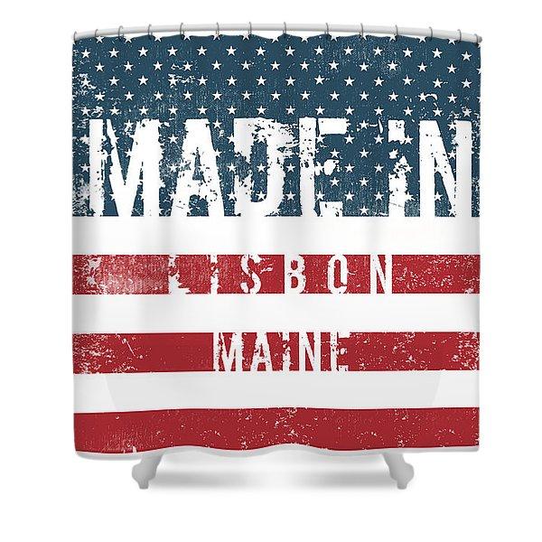 Made In Lisbon, Maine #lisbon Shower Curtain