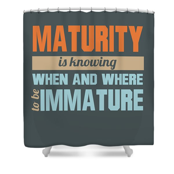 Maturity Shower Curtain