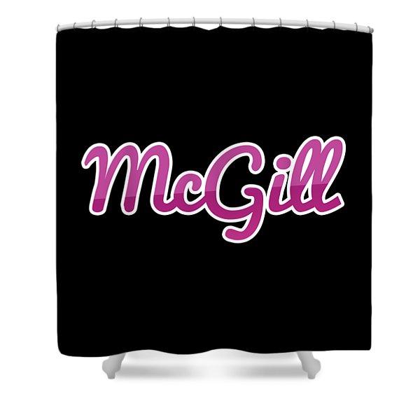 Mcgill #mcgill Shower Curtain