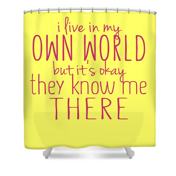 My Own World Shower Curtain