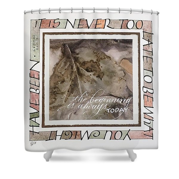 Never Too Late Shower Curtain