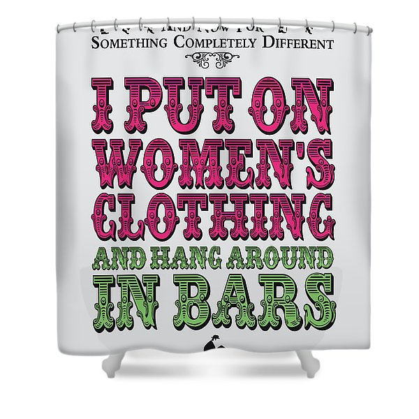 No09 My Silly Quote Poster Shower Curtain