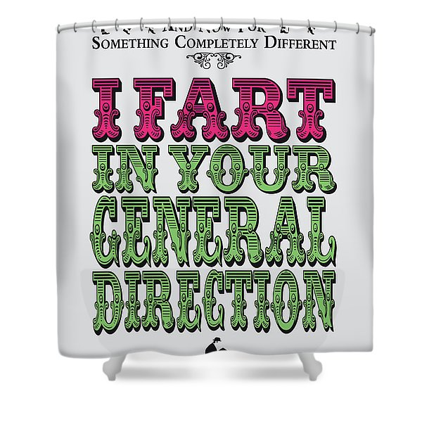 No13 My Silly Quote Poster Shower Curtain