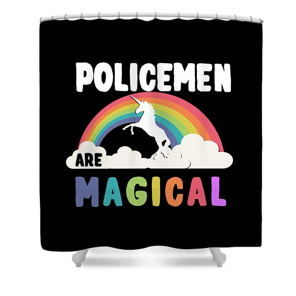 Policemen Are Magical Shower Curtain