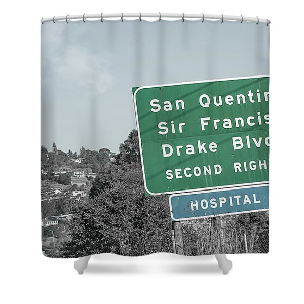 San Quentin California Highway Sign Shower Curtain