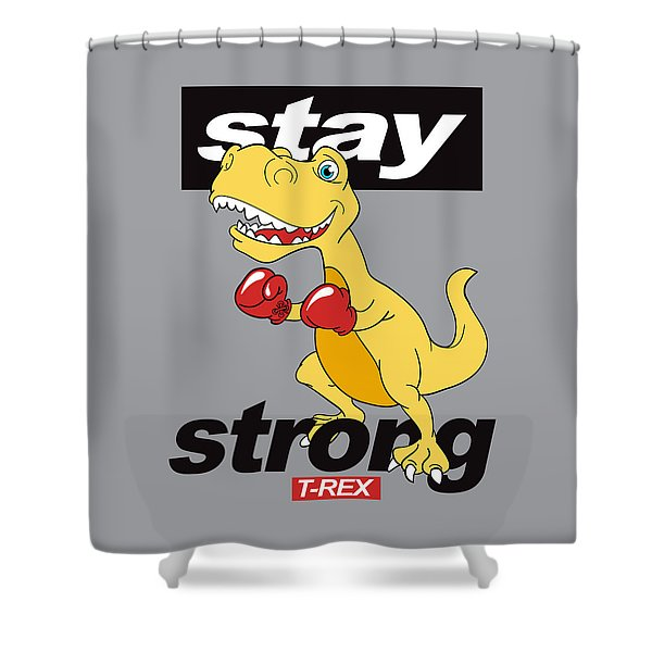 Stay Strong - Baby Room Nursery Art Poster Print Shower Curtain