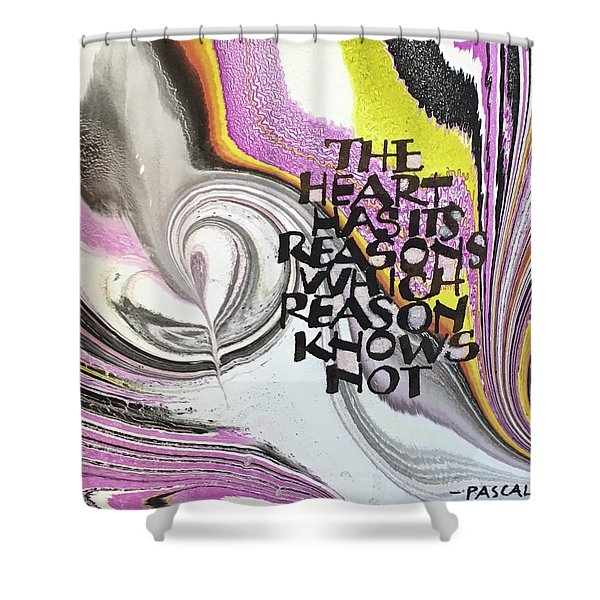 The Heart Has Its Reasons Shower Curtain