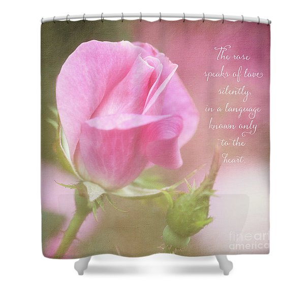 The Rose Speaks Of Love Photograph Shower Curtain
