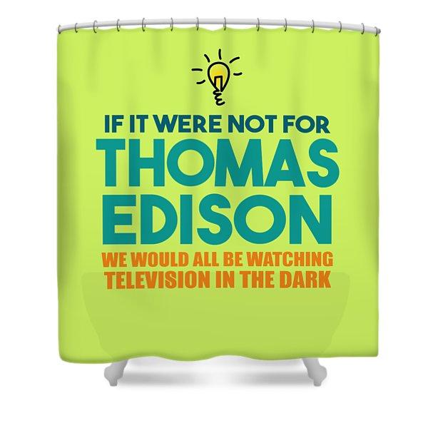 Thomas Edison Shower Curtain