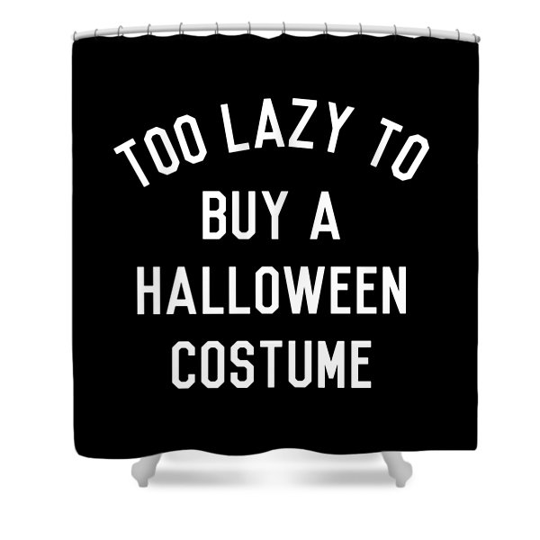 Too Lazy To Buy A Halloween Costume Shower Curtain