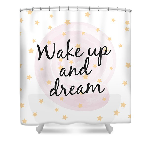 Wake Up And Dream - Baby Room Nursery Art Poster Print Shower Curtain