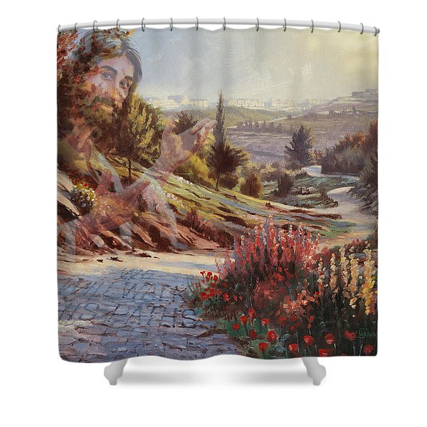 We Will Walk In His Paths 2 Shower Curtain