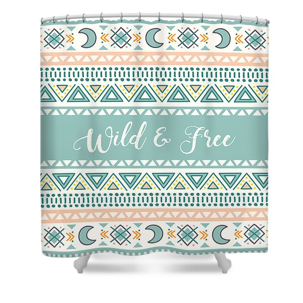 Wild And Free - Boho Chic Ethnic Nursery Art Poster Print Shower Curtain