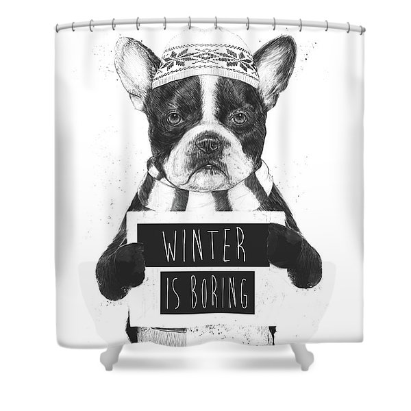 Winter Is Boring Shower Curtain