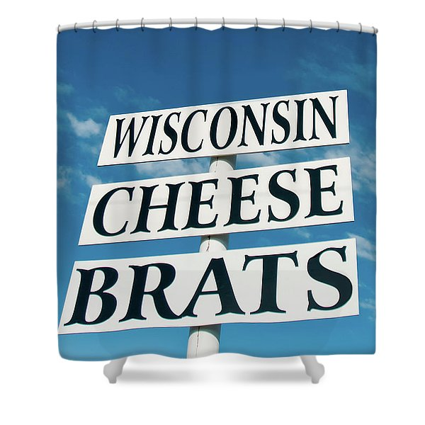 Wisconsin Cheese Brats Sign Shower Curtain