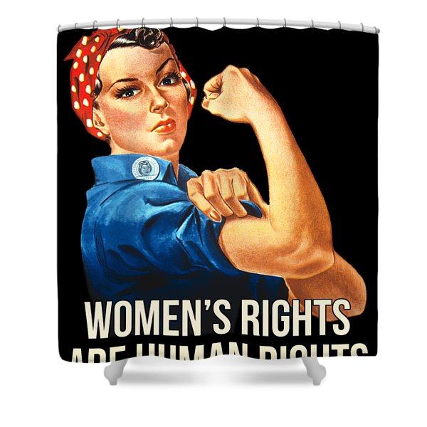 Womens Rights Are Human Rights Tshirt Shower Curtain