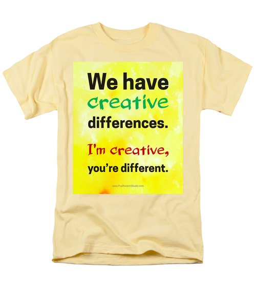 Men's T-Shirt  (Regular Fit) featuring the digital art Creative Differences Quote Art by Bob Baker