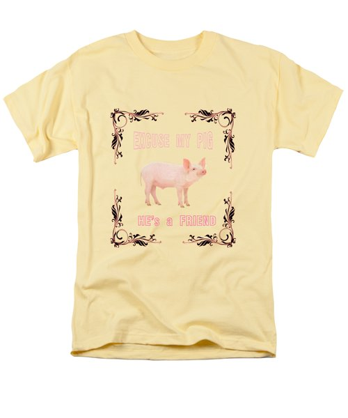 Excuse My Pig , Hes A Friend  Men's T-Shirt  (Regular Fit) by Rob Hawkins