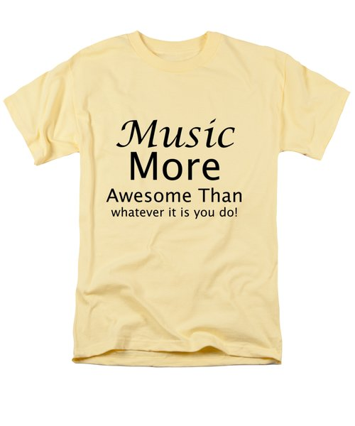 Music More Awesome Than You 5569.02 Men's T-Shirt  (Regular Fit) by M K  Miller
