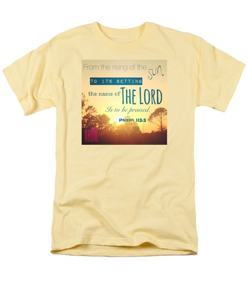 From The Rising Of The Sun Men's T-Shirt  (Regular Fit) by LIFT Women's Ministry designs --by Julie Hurttgam