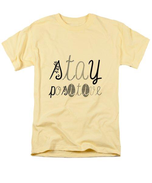 Stay Positive Men's T-Shirt  (Regular Fit) by Melanie Viola