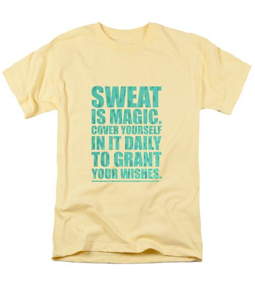 Sweat Is Magic. Cover Yourself In It Daily To Grant Your Wishes Gym Motivational Quotes Poster Men's T-Shirt  (Regular Fit) by Lab No 4