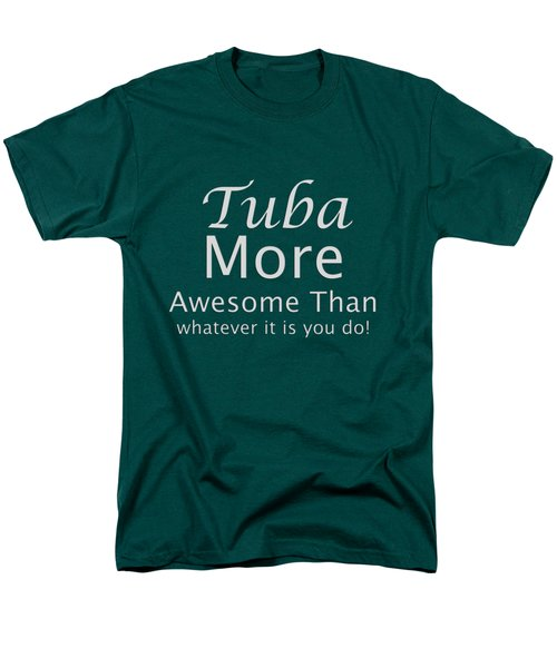 Tubas More Awesome Than You 5562.02 Men's T-Shirt  (Regular Fit) by M K  Miller