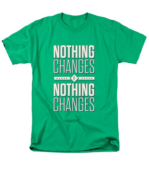 Nothing Changes If Nothing Changes Inspirational Quotes Poster Men's T-Shirt  (Regular Fit) by Lab No 4