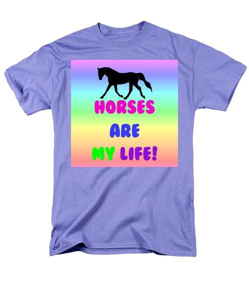 Horses Are My Life Men's T-Shirt  (Regular Fit) by Patricia Barmatz