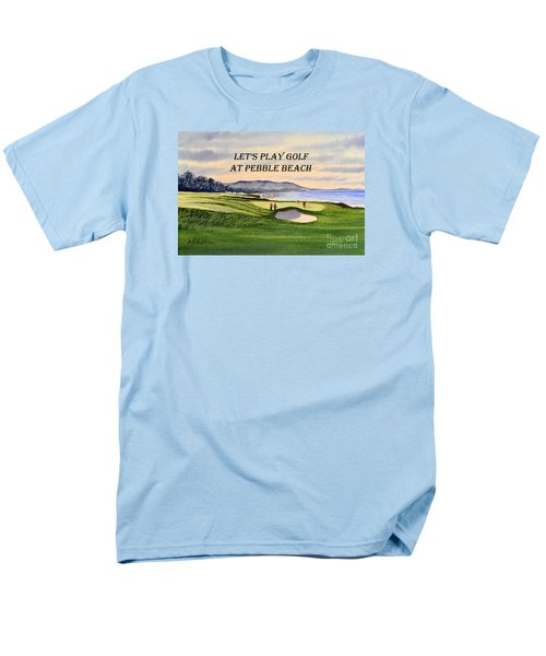 Let-s Play Golf At Pebble Beach Men's T-Shirt  (Regular Fit) by Bill Holkham