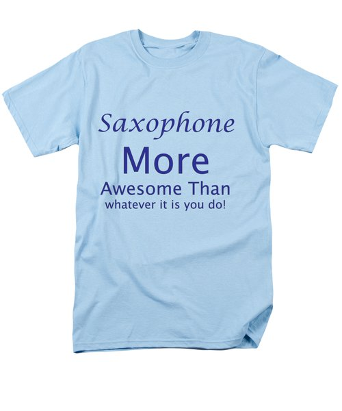 Saxophone More Awesome Than You 5553.02 Men's T-Shirt  (Regular Fit) by M K  Miller